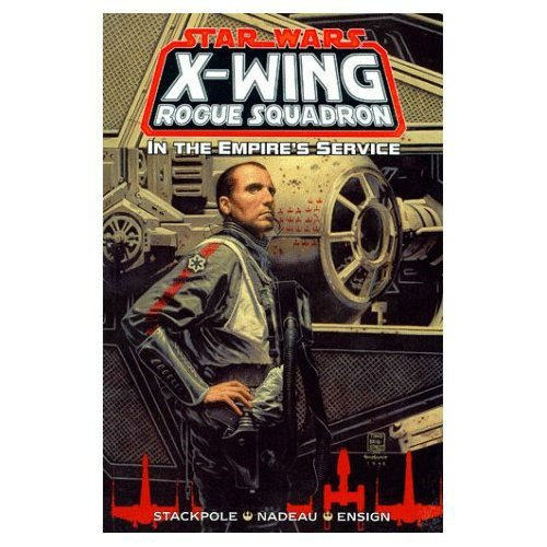 In the Empire's Service (Star Wars: X-Wing Rogue Squadron, Volume 6)