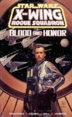Blood and Honor (Star Wars: X-Wing Rogue Squadron, Volume 7)