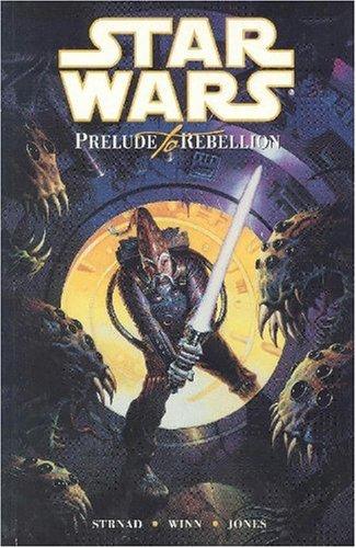 Star Wars: Prelude to Rebellion (Star Wars: Jan Strnad; Various;
