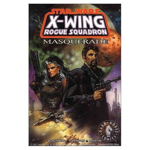 Masquerade (Star Wars: X-Wing Rogue Squadron, Volume 8) (1569714878) by Michael A. Stackpole; Gary Hall; Drew Johnson; Gary Martin