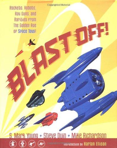 BLAST OFF: Young, S. Mark; Duin, Steve; Richardson, Mike
