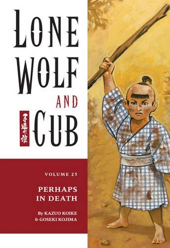 9781569715970: Lone Wolf and Cub Vol. 25: Perhaps in Death