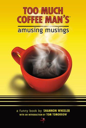 9781569716632: Too Much Coffee Man's Amusing Musings