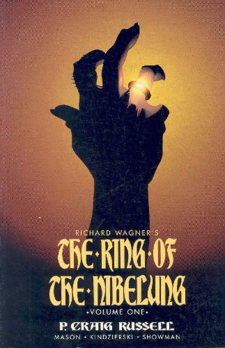 The Ring of the Nibelung Volume 1: The Rhinegold & The Valkyrie: P. Craig Russell