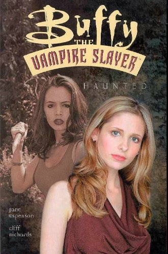 Buffy the Vampire Slayer: Haunted: Espenson, Jane;Richards, Cliff