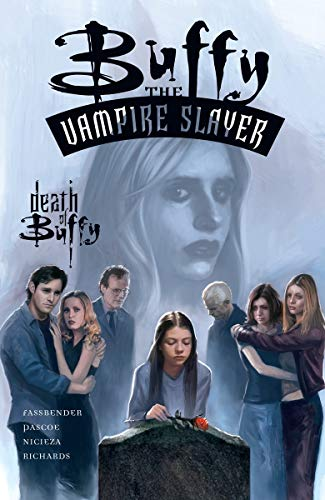 Buffy the Vampire Slayer : The Death: Whedon, Joss (creator);