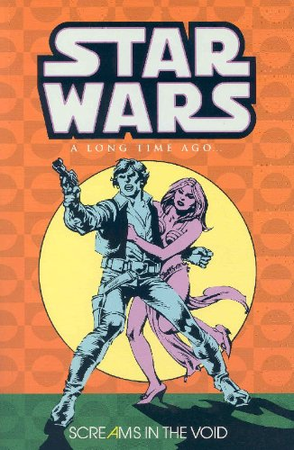 Star Wars: A Long Time Ago..., Book 4: Screams in the Void: Claremont, Chris; Infantino, Carmine; ...