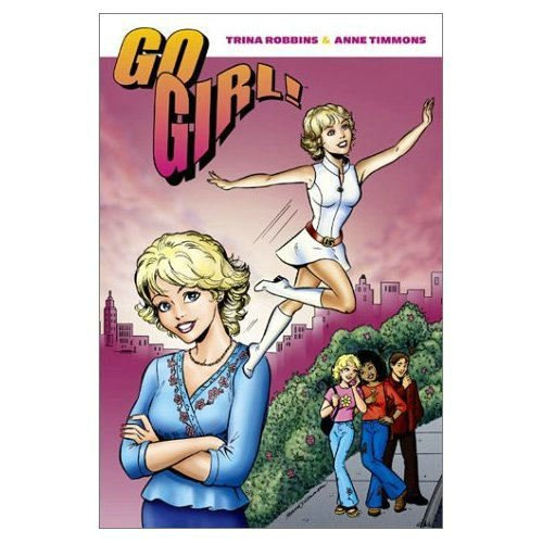 Go Girl, Vol. 1: Trina Robbins, Anne