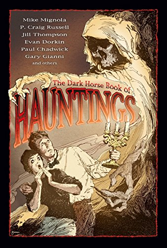 The Dark Horse Book of Hauntings : Gone; Dr. Carp's Experiment; Thurnley Abbey; This Small Favor;...