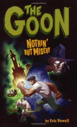 The Goon Volume 1: Nothin' But Misery (Goon (Graphic Novels)) (v. 1)