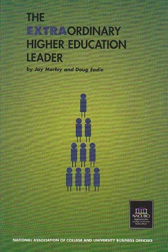 The Extraordinary Higher Education Leader: Morley, Jay