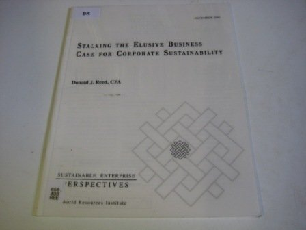 9781569734681: Stalking the Elusive Business Case for Corporate Sustainability: Sustainable Enterprise Perspectives Note
