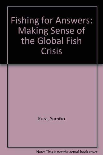 Fishing for Answers Manking Sense of the: Yumkio Kura