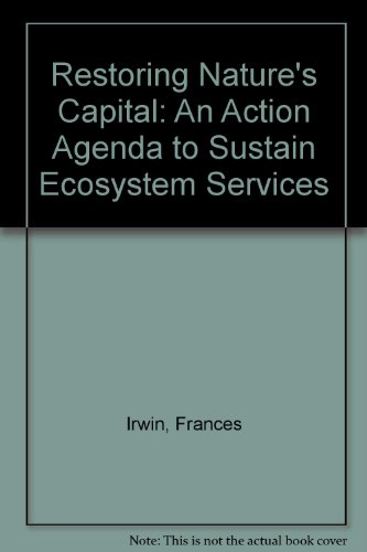 9781569736418: RESORING NATURE'S CAPITAL: An Action Agenda to Sustain Ecosystem Services