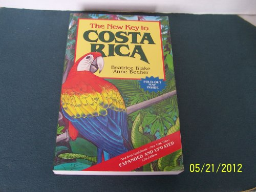 The New Key to Costa Rica (New key guides): Blake, Beatrice; Becher, Anne