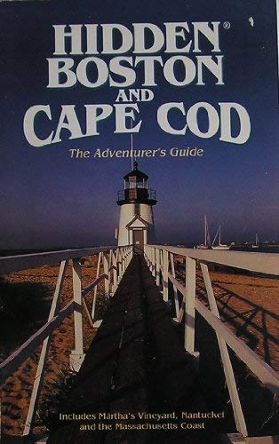 Hidden Boston and Cape Cod: The Adventurer's Guide (Hidden guides) (1569750262) by Ryan Vollmer; Patricia Mandell