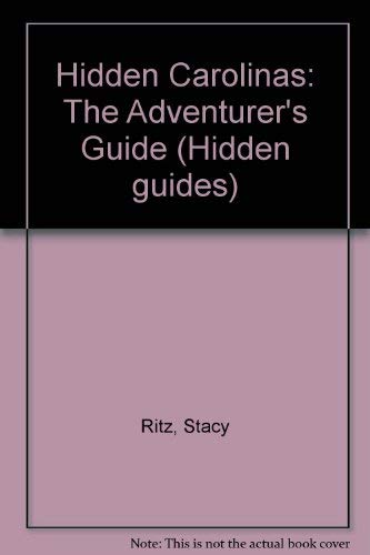 Hidden Carolinas: The Adventurer's Guide (Hidden guides) (1569750289) by Stacy Ritz; Leslie Henriques; Joanna Pearlman