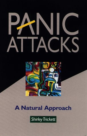 Panic Attacks: A Natural Approach: Trickett, Shirley