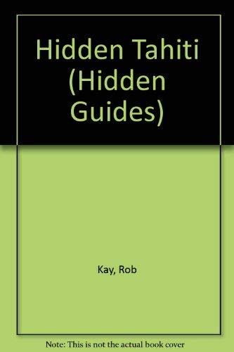 9781569750636: Hidden Tahiti (Hidden Guides) [Idioma Inglés]