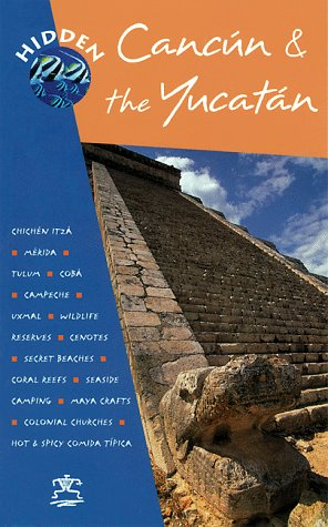 9781569751428: Hidden Cancun & the Yucatan (Hidden Cancun and Yucatan, 1st ed)