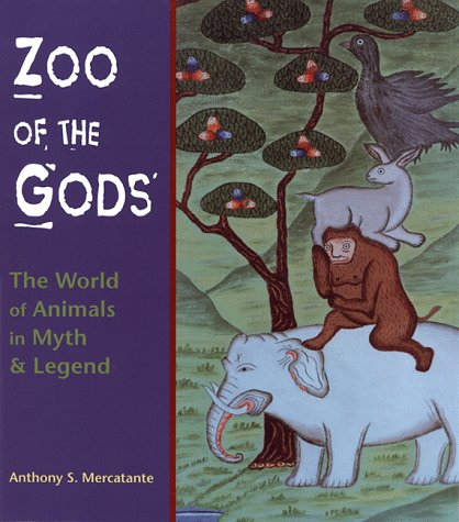 9781569751602: Zoo of the Gods: The World of Animals in Myth and Legend