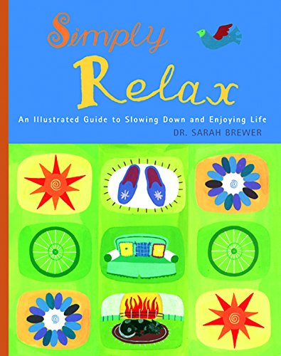 9781569752135: Simply Relax: An Illustrated Guide to Slowing Down and Enjoying Life