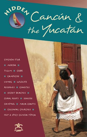 9781569752203: Hidden Cancun & the Yucatan (Hidden Cancun and the Yucatan, 2nd ed)