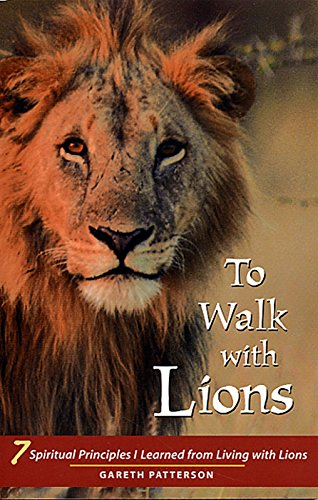 9781569752784: To Walk with Lions: 7 Spiritual Principles I Learned from Living with Lions