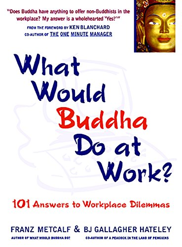 9781569753002: What Would Buddha Do at Work? 101 Answers to Workplace Dilemmas