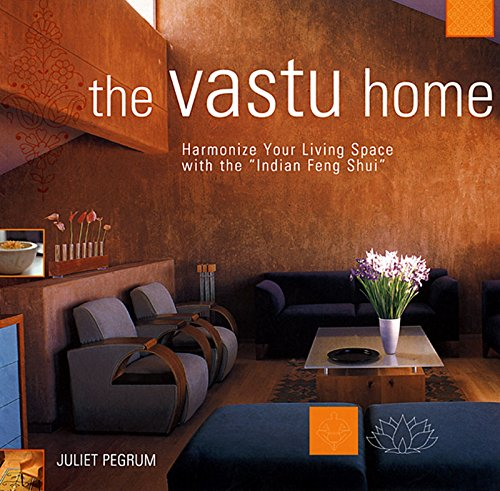 9781569753118: The Vastu Home: Harmonize Your Living Space with the Indian Feng Shui