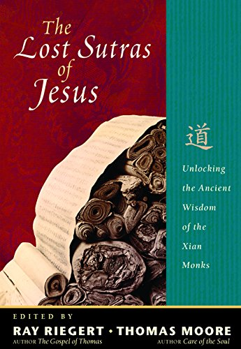 9781569753606: The Lost Sutras of Jesus: Unlocking the Ancient Wisdom of the Xian Monks
