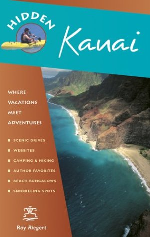 Hidden Kauai: Including Hanalei, Princeville, and Poipu (1569753768) by Riegert, Ray
