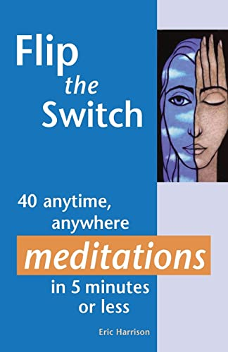 9781569754160: Flip the Switch: 40 Anytime, Anywhere Meditations in 5 Minutes or Less
