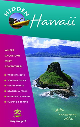 Hidden Hawaii: Including Oahu, Maui, Kauai, Lanai, Molokai, and the Big Island (1569754241) by Riegert, Ray
