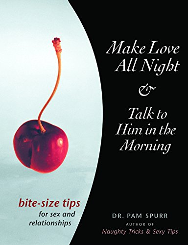 9781569754412: Make Love All Night and Talk to Him in the Morning: Bite-Size Tips for Sex and Relationships