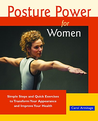 9781569754757: Posture Power for Women: Simple Steps and Quick Exercises to Transform Your Appearance and Improve Your Health