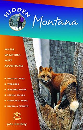 Hidden Montana: Including Missoula, Helena, Bozeman, and Glacier and Yellowstone National Parks: ...