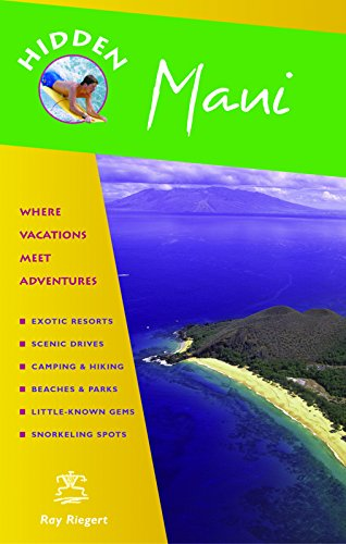 Hidden Maui: Including Lahaina, Kaanapali, Haleakala, and the Hana Highway (Hidden Travel) (1569754985) by Riegert, Ray
