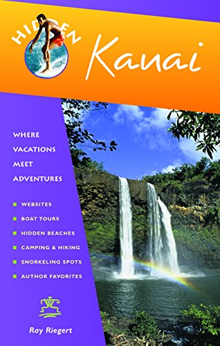 Hidden Kauai: Including Hanalei, Princeville, and Poipu (Hidden Travel) (1569755027) by Riegert, Ray