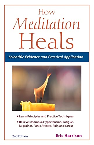 9781569755174: How Meditation Heals: Scientific Evidence and Practical Applications