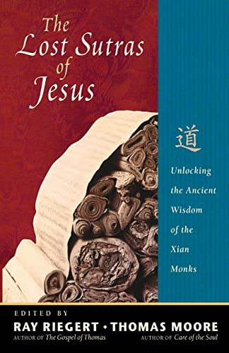 9781569755228: The Lost Sutras of Jesus: Unlocking the Ancient Wisdom of the Xian Monks