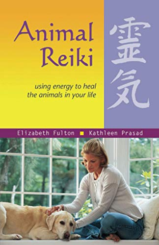 9781569755280: Animal Reiki: Using Energy to Heal the Animals in Your Life (Travelers' Tales Guides)