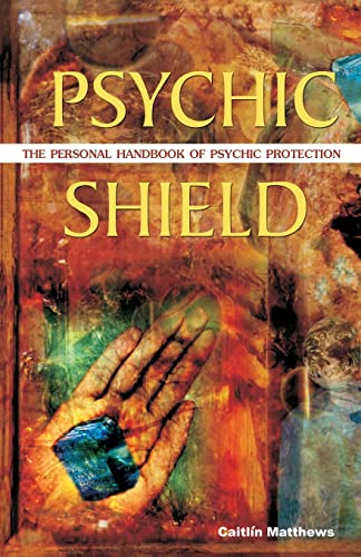 9781569755358: Psychic Shield: The Personal Handbook of Psychic Protection