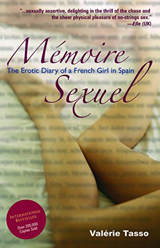 Mémoire Sexuel: The Erotic Diary of a: Tasso, Valérie