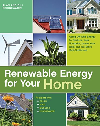 9781569755686: Renewable Energy for Your Home: Using Off-Grid Energy to Reduce Your Footprint, Lower Your Bills and be More Self-Sufficient