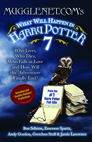 Mugglenet.Com's What Will Happen in Harry Potter 7 Who Lives, Who Dies, Who Falls in Love and How...