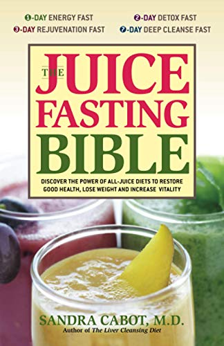 9781569755938: The Juice Fasting Bible: Discover the Power of an All-Juice Diet to Restore Good Health, Lose Weight and Increase Vitality