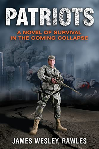 9781569755990: Patriots: A Novel of Survival in the Coming Collapse