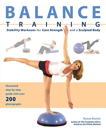 9781569756058: Balance Training: Stability Workouts for Core Strength and a Sculpted Body