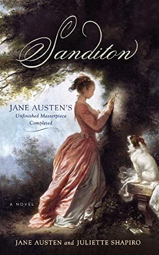 Sanditon: Jane Austen's Unfinished Masterpiece Completed: Austen, Jane; Shapiro,